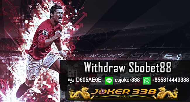 Withdraw-Sbobet88